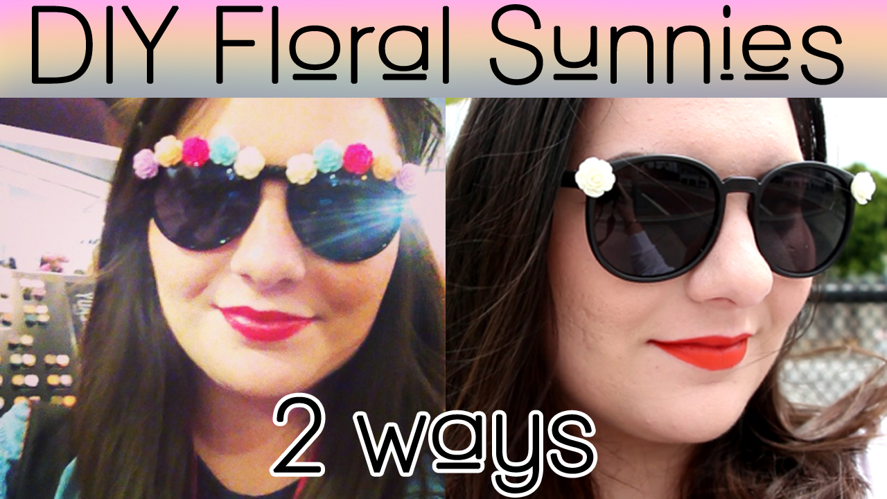DIY Floral Rose Pastel Sunglasses for under $20 Tutorial