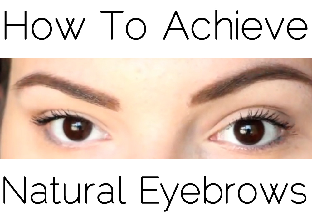 How To Achieve Natural Eyebrows Tutorial